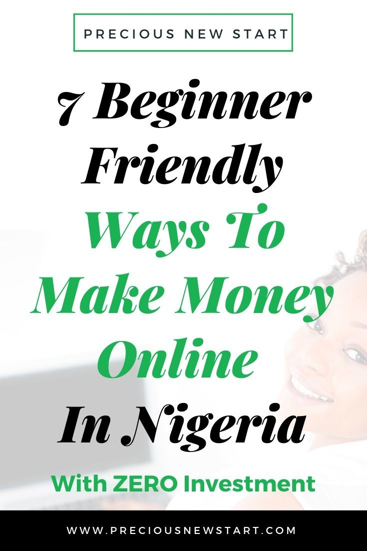 How To Make Money Online In Nigeria - 7 Beginner Friendly Methods To Implement Today. Discover how to make money online in Nigeria. Here are 7 beginner friendly strategies you can begin implementing today, with ZERO investment...