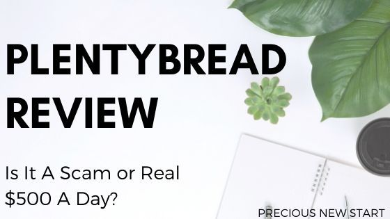 PlentyBread Review - Is PlentyBread A Scam or Real $500 A Day