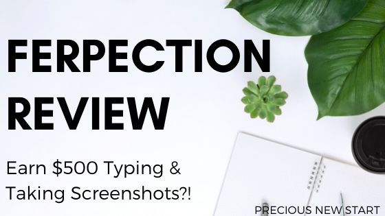 What is Ferpection.com - Earn $500 Typing and Taking Screenshots_!